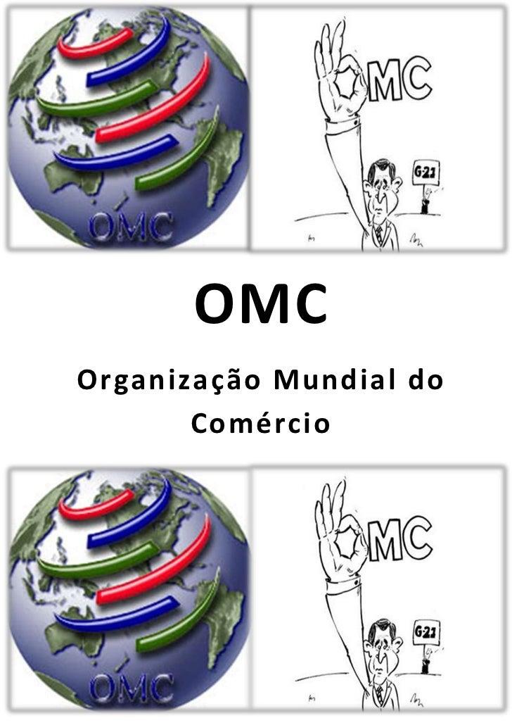 OMCOrganização Mundial do       Comércio