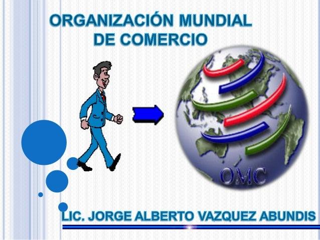 GATT: acuerdo general sobre aranceles aduaneros y comercio La organización mundial del comercio Fue el primer marco regula...