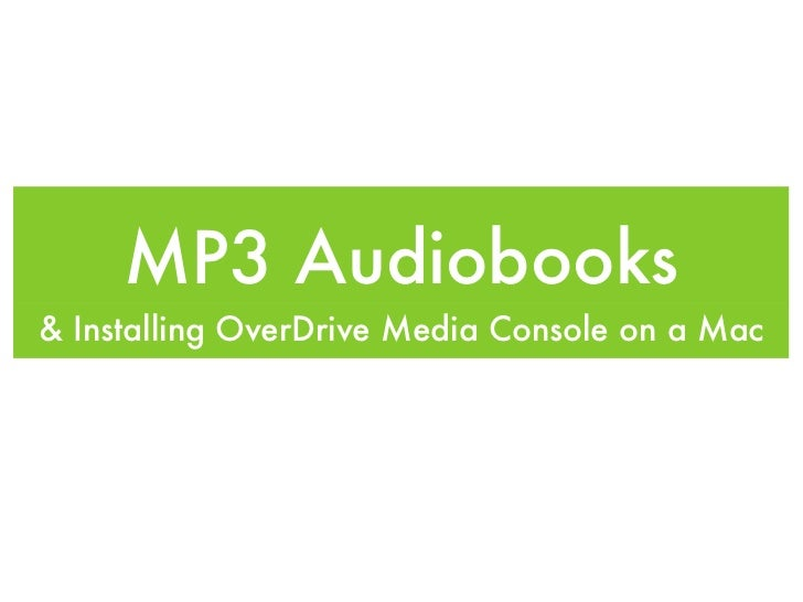 MP3 Audiobooks& Installing OverDrive Media Console on a Mac