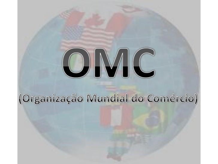 •Gerir os acordos comerciais da OMC