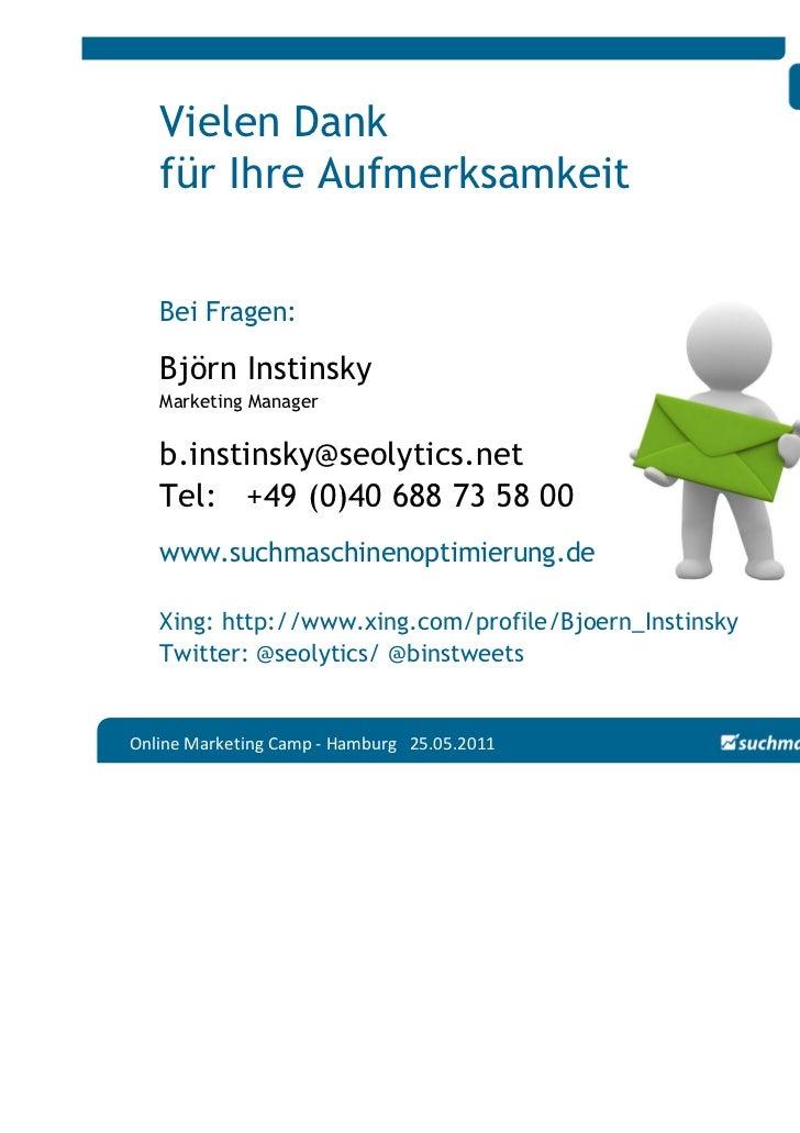 Vielen Dank   für Ihre Aufmerksamkeit   Bei Fragen:   Björn Instinsky   Marketing Manager   b.instinsky@seolytics.net   Te...