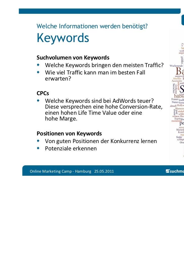 Welche Informationen werden benötigt?   Keywords   Suchvolumen von Keywords      Welche Keywords bringen den meisten Traff...