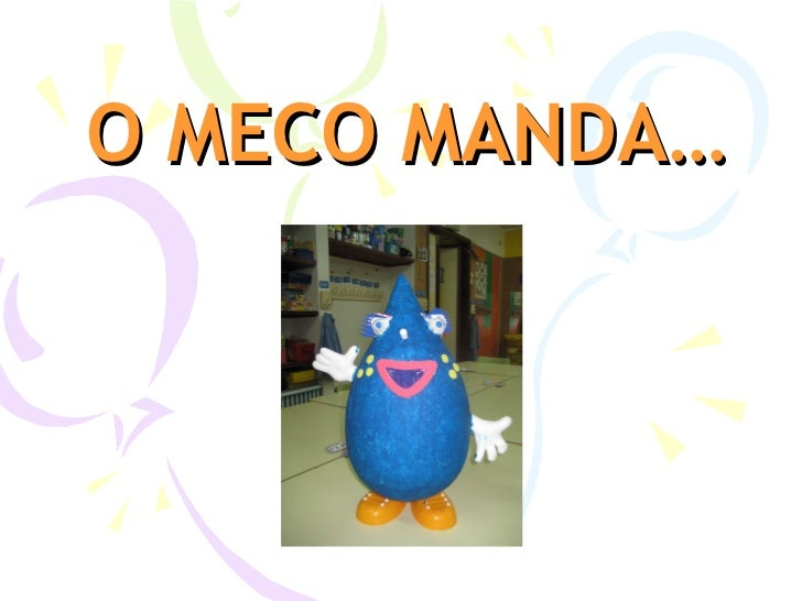 O MECO MANDA…