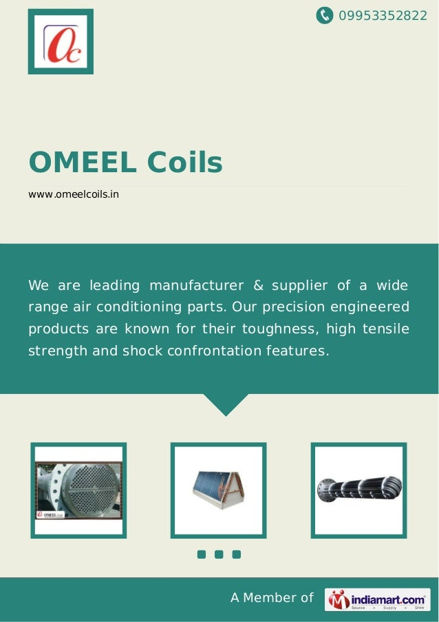 09953352822 A Member of OMEEL Coils www.omeelcoils.in We are leading manufacturer & supplier of a wide range air condition...