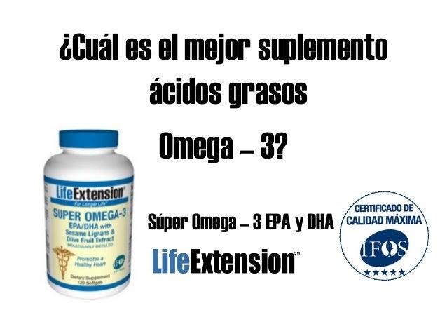 ¿Cuál es el mejor suplemento ácidos grasos Omega – 3? Súper Omega – 3 EPA y DHA