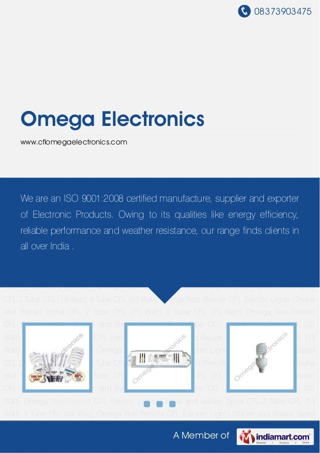 08373903475A Member ofOmega Electronicswww.cflomegaelectronics.comElectric Lights Choke and Ballast Spiral CFL 2 Tube CFL ...