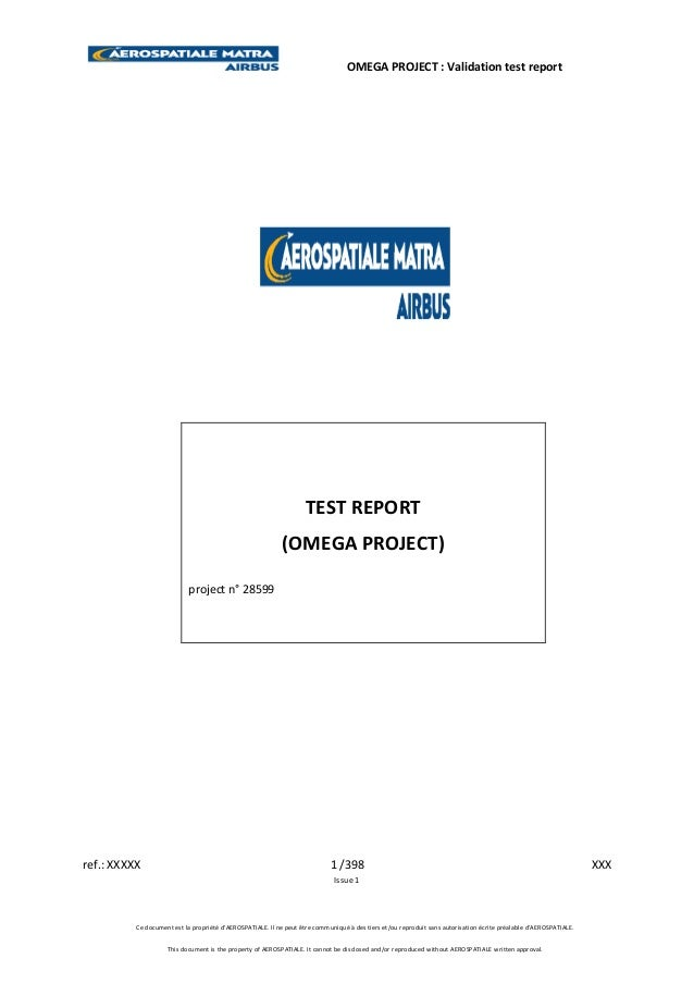OMEGA PROJECT : Validation test report  TEST REPORT (OMEGA PROJECT) project n° 28599  ref.: XXXXX  1 /398 Issue 1  Ce docu...