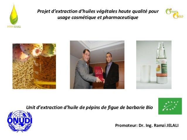 Projet d'extraction d'huiles végétales haute qualité pour usage cosmétique et pharmaceutique  Unit d'extraction d'huile de...