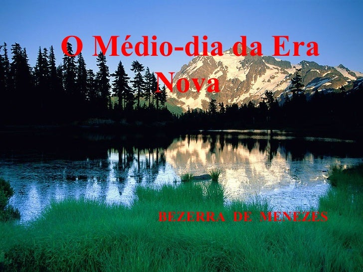 O Médio-dia da Era Nova   BEZERRA  DE  MENEZES
