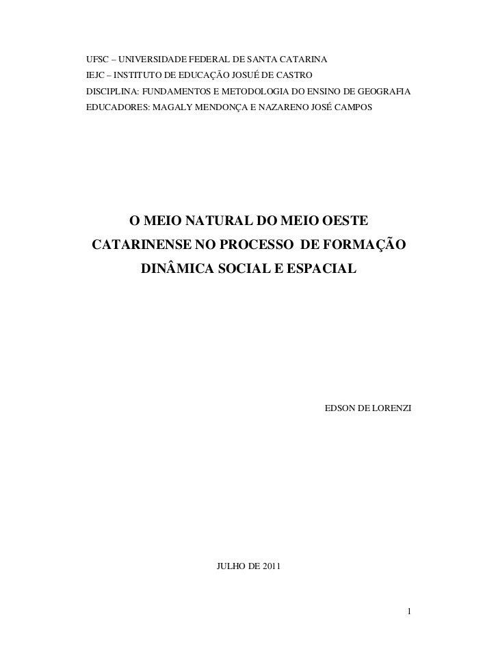 UFSC – UNIVERSIDADE FEDERAL DE SANTA CATARINAIEJC – INSTITUTO DE EDUCAÇÃO JOSUÉ DE CASTRODISCIPLINA: FUNDAMENTOS E METODOL...