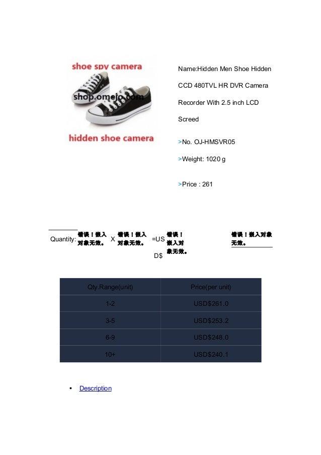 Name:Hidden Men Shoe HiddenCCD 480TVL HR DVR CameraRecorder With 2.5 inch LCDScreed>No. OJ-HMSVR05>Weight: 1020 g>Price : ...
