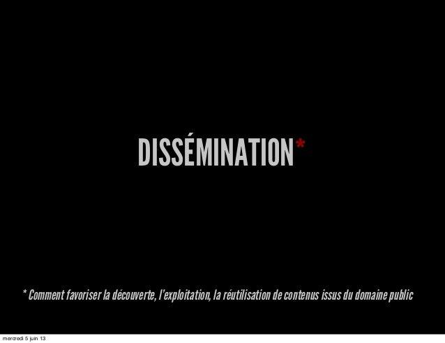 DISSÉMINATION** Comment favoriser la découverte, l'exploitation, la réutilisation de contenus issus du domaine publicmercr...