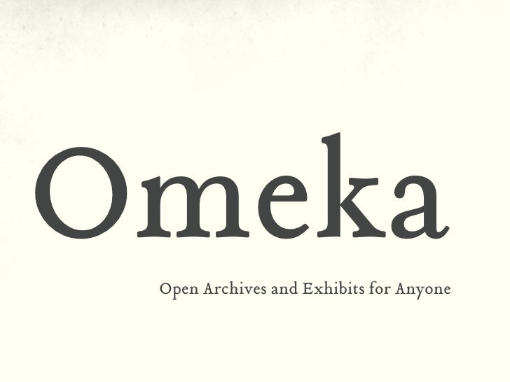 Omeka Open Archives and Exhibits for Anyone