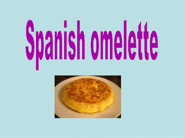 To make two omelettes for 4 people: • 1kg of potatoes • 1 big onion • 8 eggs • Extra virgin olive oil (half a litre ) • Sa...