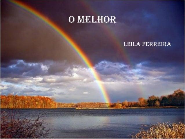 LeiLa Ferreira  O meLhOr