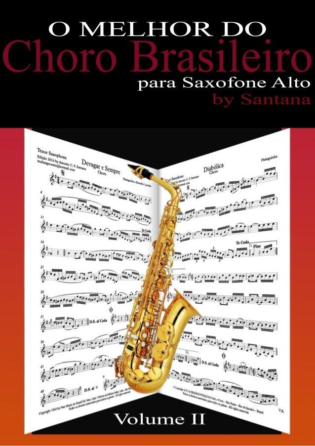 """Melodias extraídas do livro """"O melhor do Choro Brasileiro Vol. 2"""", da Editora Irmãos Vitale. Edição para Saxofone Alto by ..."""