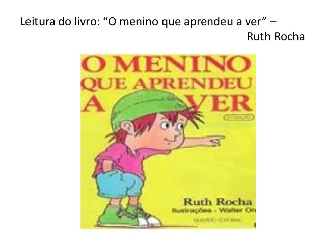 """Leitura do livro: """"O menino que aprendeu a ver"""" –Ruth Rocha"""