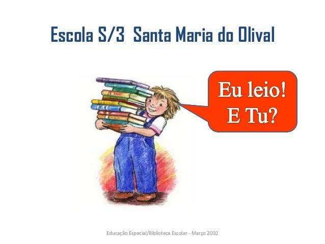 Escola S/3 Santa Maria do Olival Educação Especial/Biblioteca Escolar - Março 2010