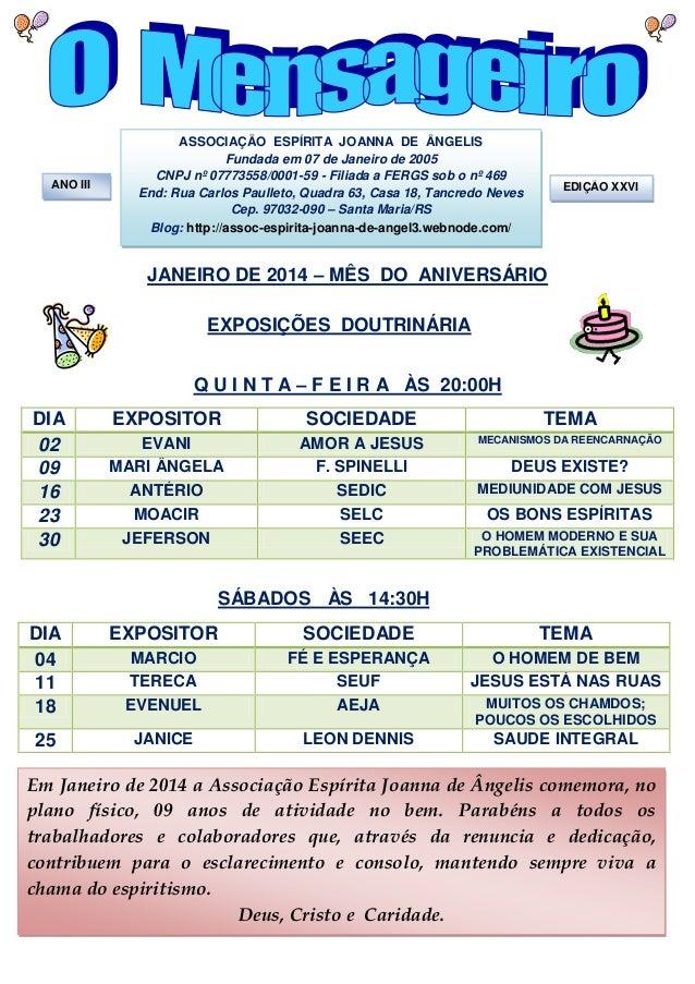ANO III  ASSOCIAÇÃO ESPÍRITA JOANNA DE ÂNGELIS Fundada em 07 de Janeiro de 2005 CNPJ nº 07773558/0001-59 - Filiada a FERGS...