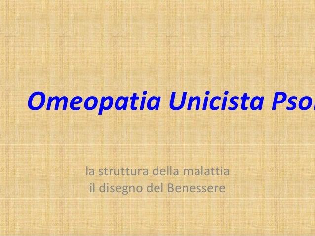 Omeopatia Unicista Psor    la struttura della malattia     il disegno del Benessere