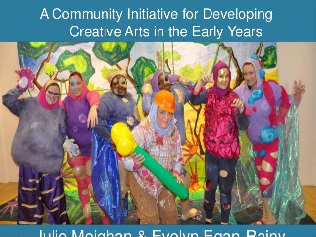 A Community Initiative for DevelopingCreative Arts in the Early Years