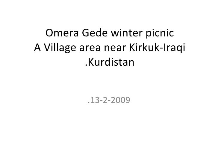 Omera Gede winter picnic A Village area near Kirkuk-Iraqi Kurdistan. 13-2-2009.