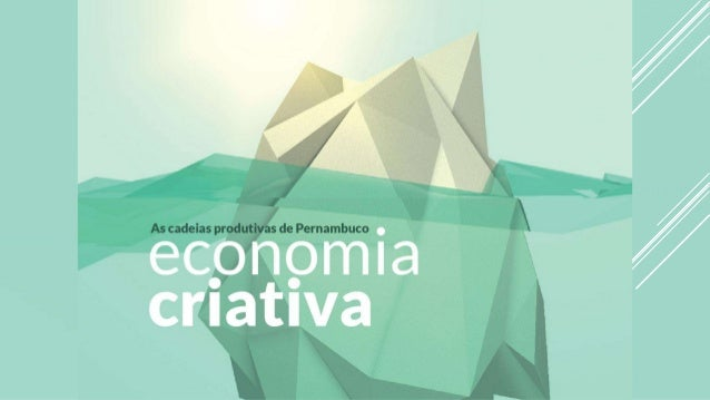 O que é a Economia Criativa? No mundo inteiro se fala que a 'economia criativa' tem um lugar importante na crescente econo...