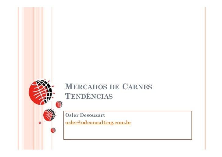 MERCADOS DE CARNESTENDÊNCIASOsler Desouzartosler@odconsulting.com.br