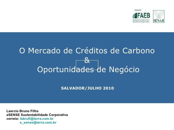 O Mercado de Créditos de Carbono &  Oportunidades de Negócio Laercio Bruno Filho eSENSE Sustentabilidade Corporativa corre...