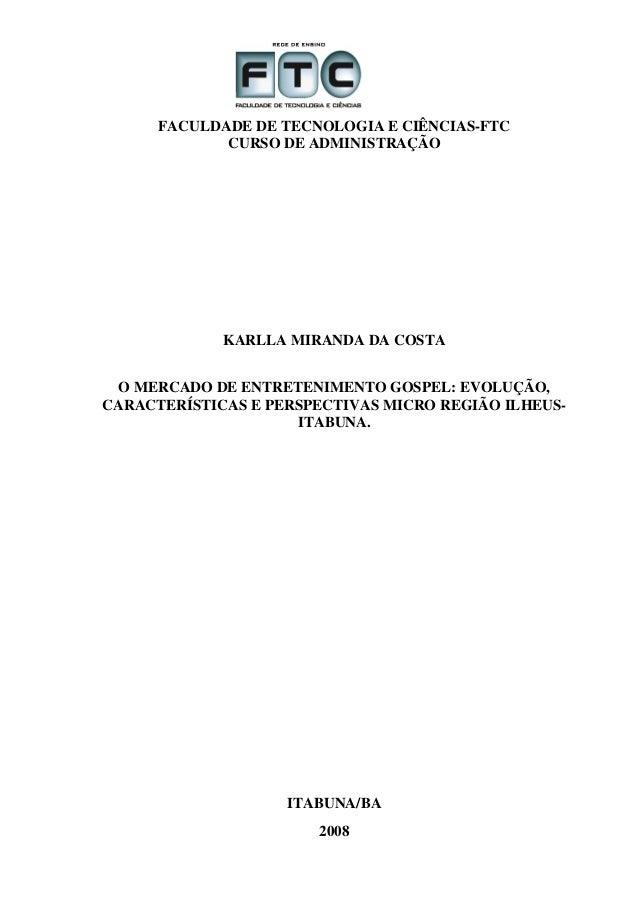 FACULDADE DE TECNOLOGIA E CIÊNCIAS-FTC             CURSO DE ADMINISTRAÇÃO             KARLLA MIRANDA DA COSTA O MERCADO DE...