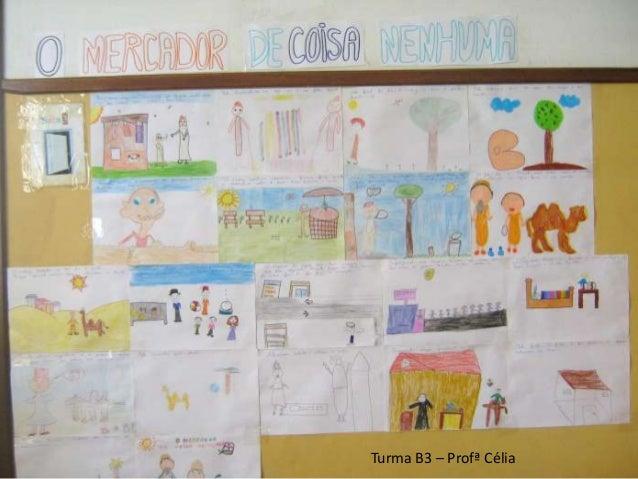 Turma B3 – Profª Célia