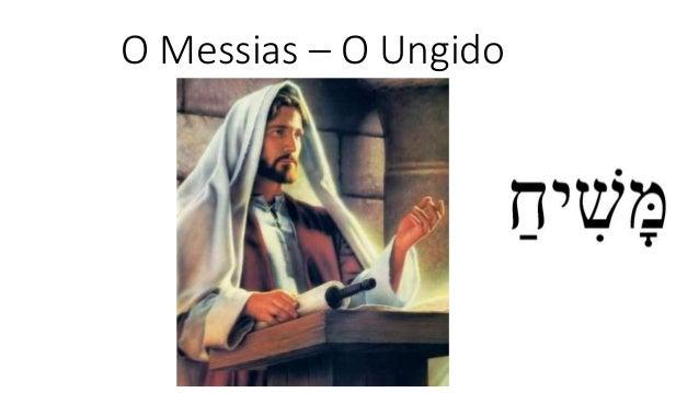 O Messias – O Ungido