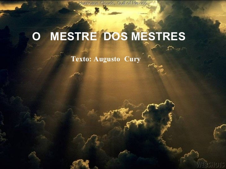 O MESTRE DOS MESTRES     Texto: Augusto Cury