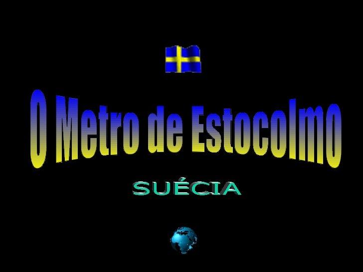 SUÉCIA O Metro de Estocolmo