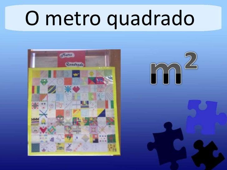 O metro quadrado
