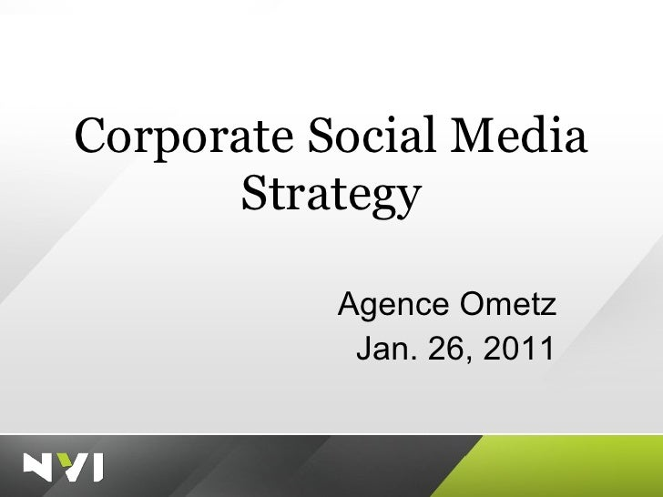 Corporate Social Media Strategy Agence Ometz Jan. 26, 2011