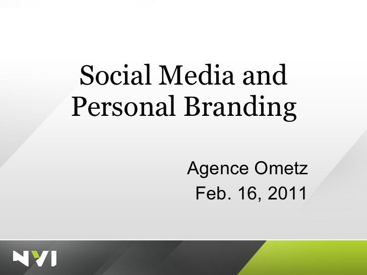 Social Media and Personal Branding Agence Ometz Feb. 16, 2011