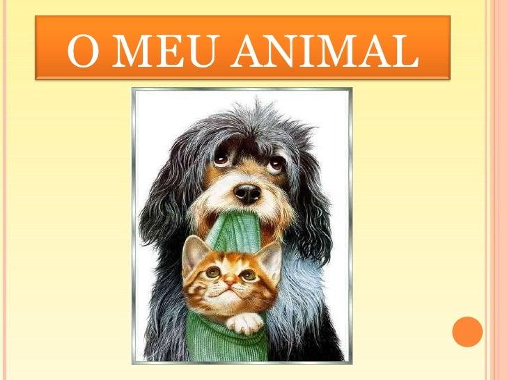 O MEU ANIMAL