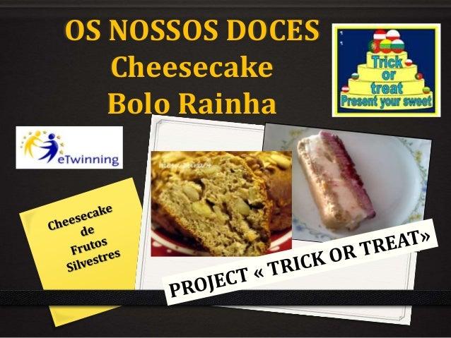 OS NOSSOS DOCES Cheesecake Bolo Rainha