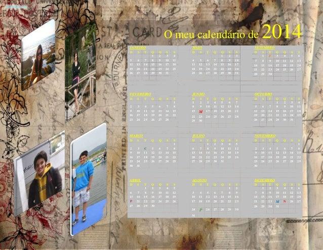 O meu calendário de 2014 JANEIRO D S T Q Q S S 1 2 3 4 5 6 7 8 9 10 11 12 13 14 15 16 17 18 19 20 21 22 23 24 25 26 27 28 ...