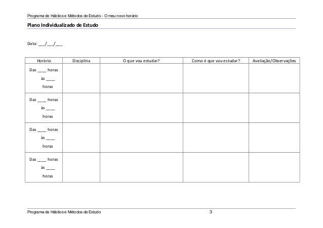 Programa de Hábitos e Métodos de Estudo - O meu novo horário Plano Individualizado de Estudo Data: ___/___/___ Horário Dis...