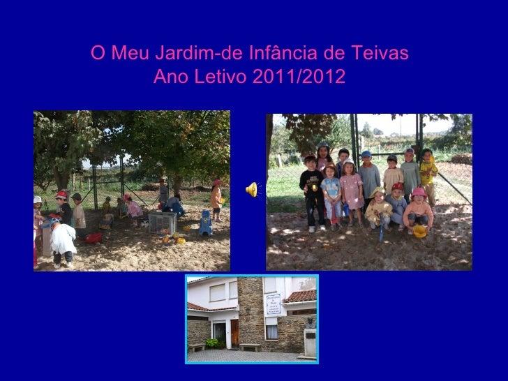 O Meu Jardim-de Infância de Teivas      Ano Letivo 2011/2012