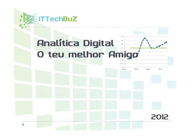 Analítica DigitalO teu melhor Amigo                     2012