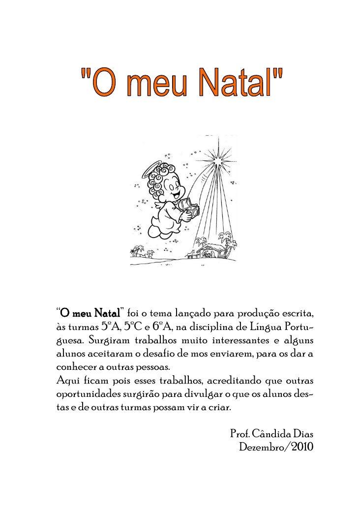 """""""O meu Natal foi o tema lançado para produção escrita,  O        Natal"""" às turmas 5ºA, 5ºC e 6ºA, na disciplina de Língua ..."""