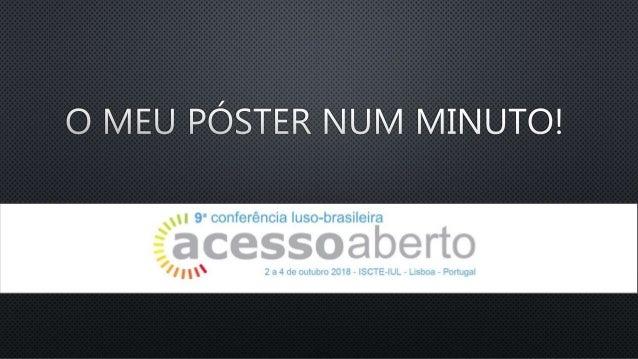 Poster 1 Vanessa Cavalcanti, et al. Acesso Aberto à produção científica e acadêmica da Rede Federal de Educação Profission...