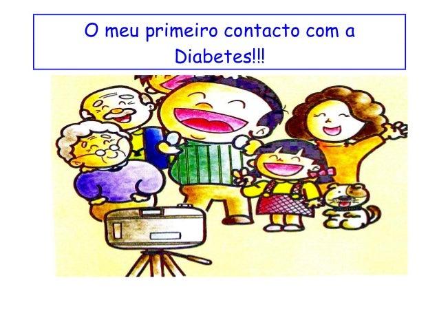 O meu primeiro contacto com a Diabetes!!!