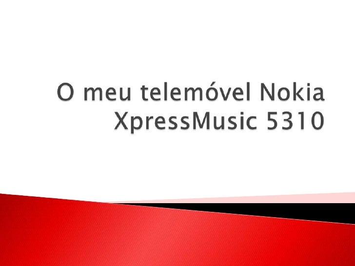 O meu telemóvel Nokia XpressMusic 5310 <br />