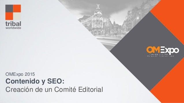 OMExpo 2015 Contenido y SEO: Creación de un Comité Editorial