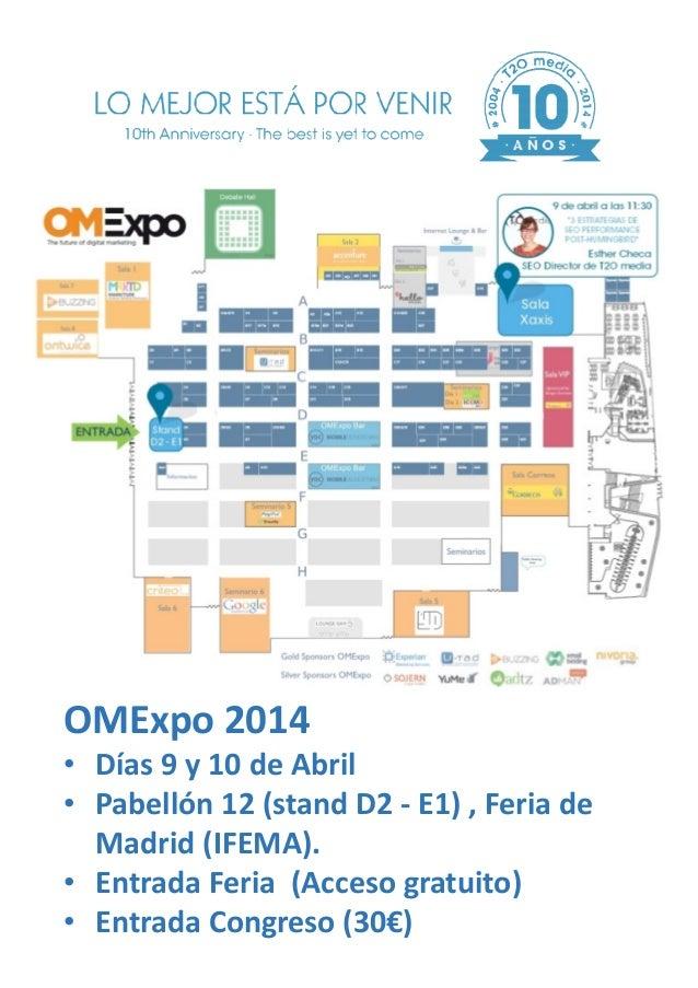 OMExpo 2014 • Días 9 y 10 de Abril • Pabellón 12 (stand D2 - E1) , Feria de Madrid (IFEMA). • Entrada Feria (Acceso gratui...
