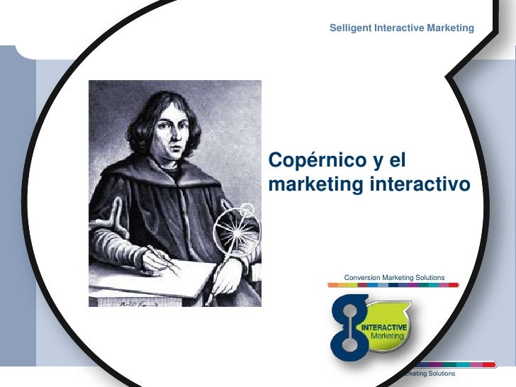 Selligent Interactive Marketing<br />Copérnico y el marketing interactivo<br />